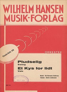 Kai Normann Andersen: Pludselig & Et Kys For Lidt (Score and Parts)