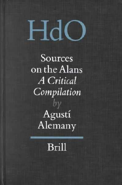 Sources on the Alans: A Critical Compilation, Section 8, Uralic & Central Asian Studies