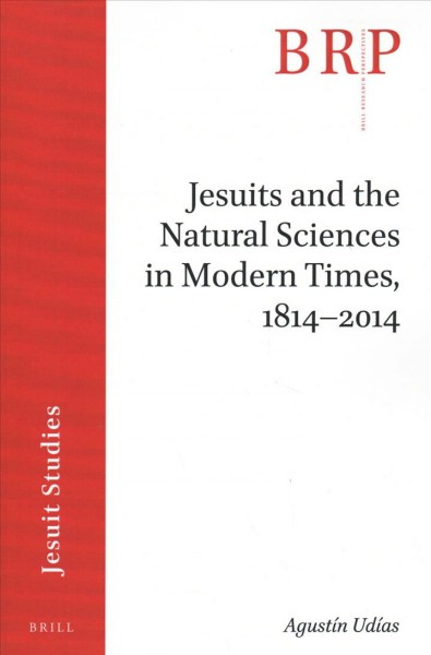 Jesuits and the Natural Sciences in Modern Times, 1814-2014