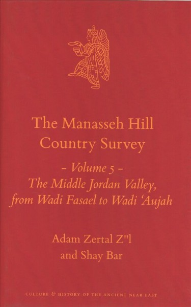 Manasseh Hill Country Survey Volume 5: The Middle Jordan Valley, from Wadi Fasael to Wadi 'Aujah