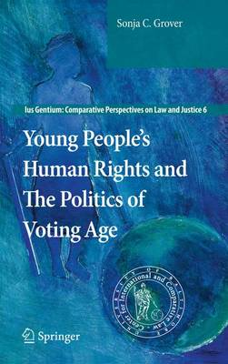 Young People's Human Rights and the Politics of Voting Age 2011 ed.