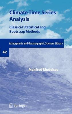 Climate Time Series Analysis: Classical Statistical and Bootstrap Methods 2010 ed.
