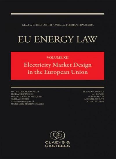 EU Energy Law Volume XII: Electricity Market Design in the European Union