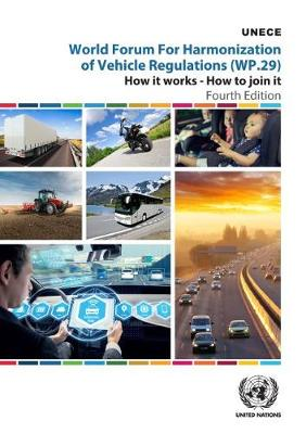World Forum for Harmonization of Vehicle Regulations (WP.29): How it Works - How to Join it