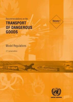 Recommendations on the Transport of Dangerous Goods: Model Regulations: Model Regulations Vol. I & II 21st Revised edition
