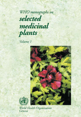 WHO Expert Monographs on Selected Medicinal Plants illustrated edition, v. 1