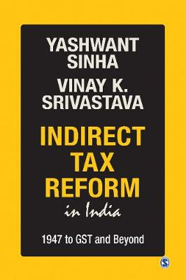 Indirect Tax Reform in India: 1947 To GST and Beyond