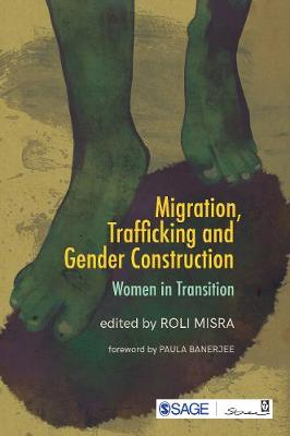 Migration, Trafficking and Gender Construction: Women in Transition