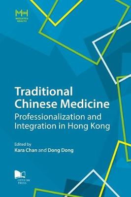 Traditional Chinese Medicine: Professionalization and Integration in Hong Kong