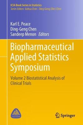 Biopharmaceutical Applied Statistics Symposium: Volume 2 Biostatistical Analysis of Clinical Trials 1st ed. 2018