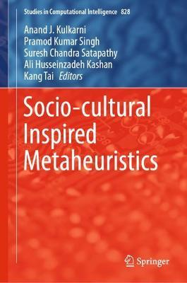 Socio-cultural Inspired Metaheuristics 1st ed. 2019