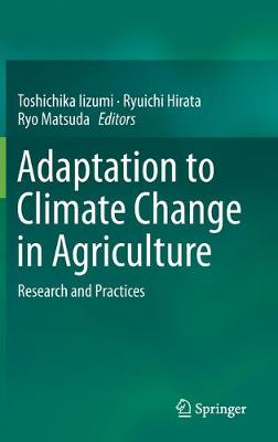 Adaptation to Climate Change in Agriculture: Research and Practices 1st ed. 2019