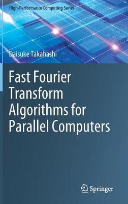 Fast Fourier Transform Algorithms for Parallel Computers 1st ed. 2019