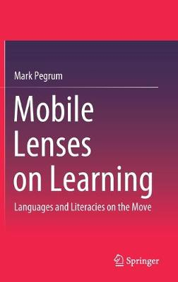 Mobile Lenses on Learning: Languages and Literacies on the Move 1st ed. 2019