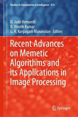 Recent Advances on Memetic Algorithms and its Applications in Image Processing 1st ed. 2020