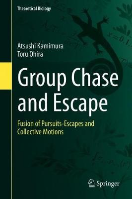 Group Chase and Escape: Fusion of Pursuits-Escapes and Collective Motions 1st ed. 2019
