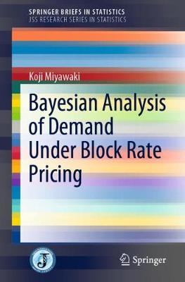 Bayesian Analysis of Demand Under Block Rate Pricing 1st ed. 2019