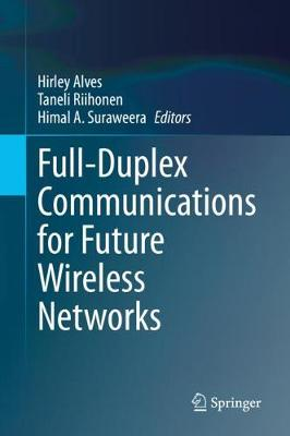 Full-Duplex Communications for Future Wireless Networks 1st ed. 2020