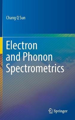 Electron and Phonon Spectrometrics 1st ed. 2020