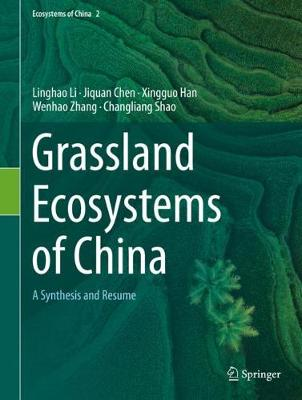 Grassland Ecosystems of China: A Synthesis and Resume 1st ed. 2020