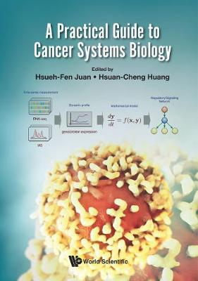 Practical Guide To Cancer Systems Biology, A