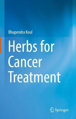 Herbs for Cancer Treatment 1st ed. 2019