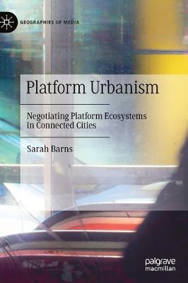 Platform Urbanism: Negotiating Platform Ecosystems in Connected Cities 1st ed. 2020