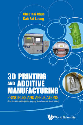 3d Printing And Additive Manufacturing: Principles And Applications (With   Companion Media Pack) - Fourth Edition Of Rapid Prototyping: Fourth Edition of Rapid Prototyping Revised ed.