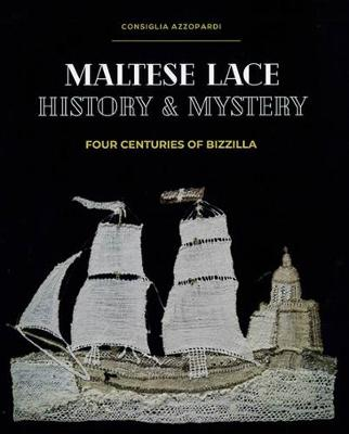 Maltese Lace: History and Mystery - Four Centuries of Bizzilla