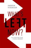 What's Left Now?: The History and Future of Social Democracy