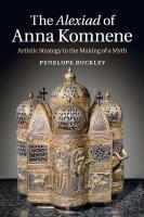 Alexiad of Anna Komnene: Artistic Strategy in the Making of a Myth
