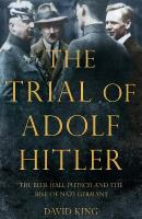 Trial of Adolf Hitler: The Beer Hall Putsch and the Rise of Nazi Germany Main Market Ed.