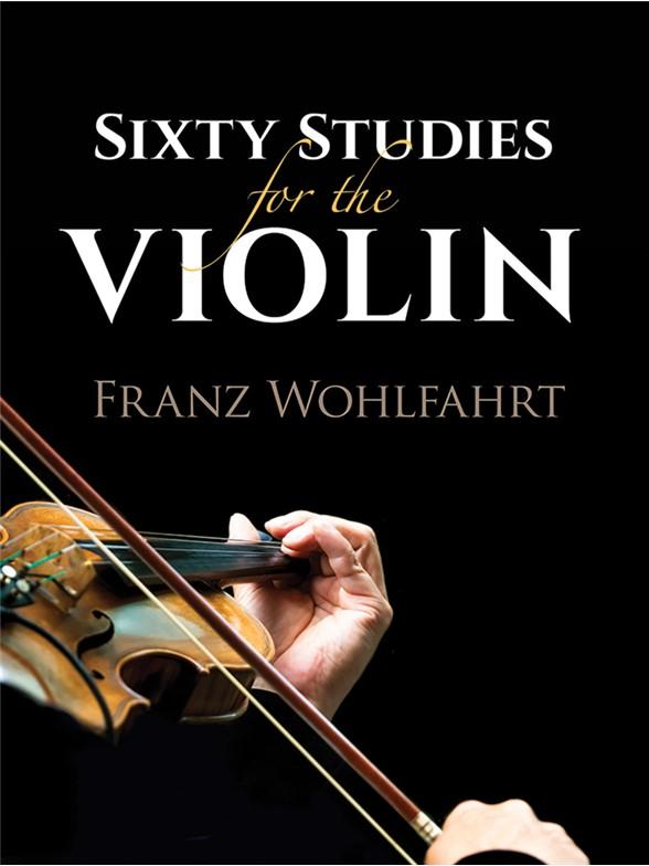 Franz Wohlfahrt: Sixty Studies For The Violin