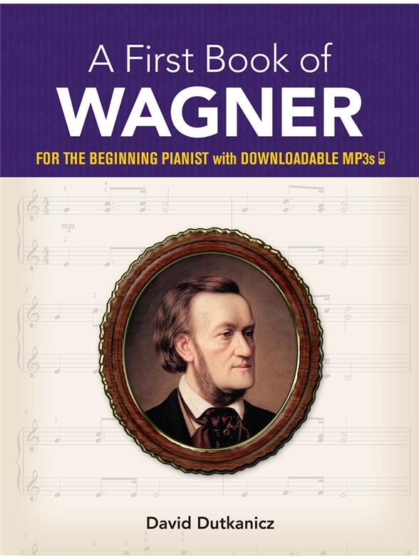 David Dutkanicz: A First Book Of Wagner (Book/Downloads)