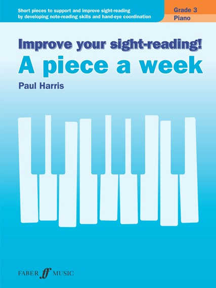 Improve your sight-reading! A Piece a Week Piano Grade 3