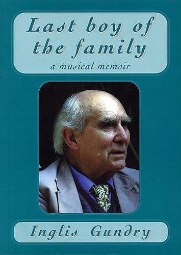 Inglis Gundry: Last Boy Of The Family