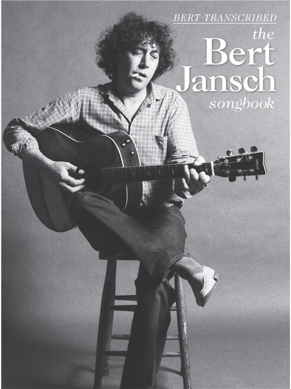 Bert Transcribed - The Bert Jansch Songbook