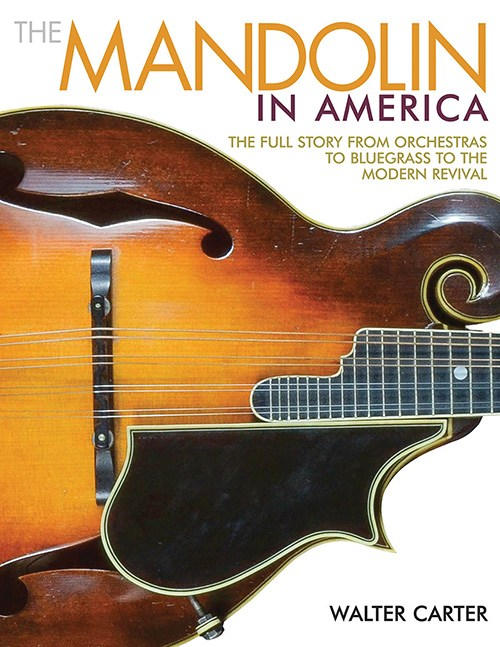 Walter Carter: The Mandolin In America
