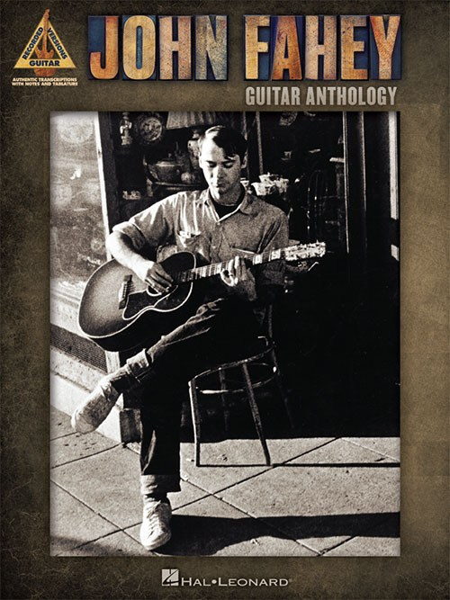 John Fahey: Guitar Anthology - Guitar Recorded Versions