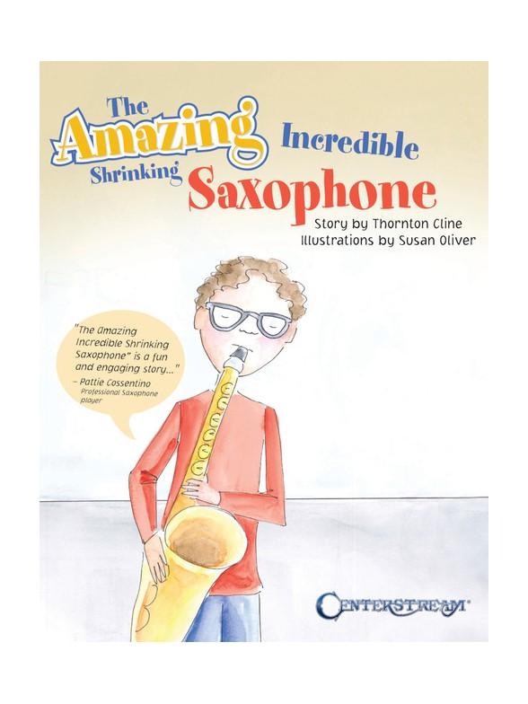 Thornton Cline: The Amazing Incredible Shrinking Saxophone