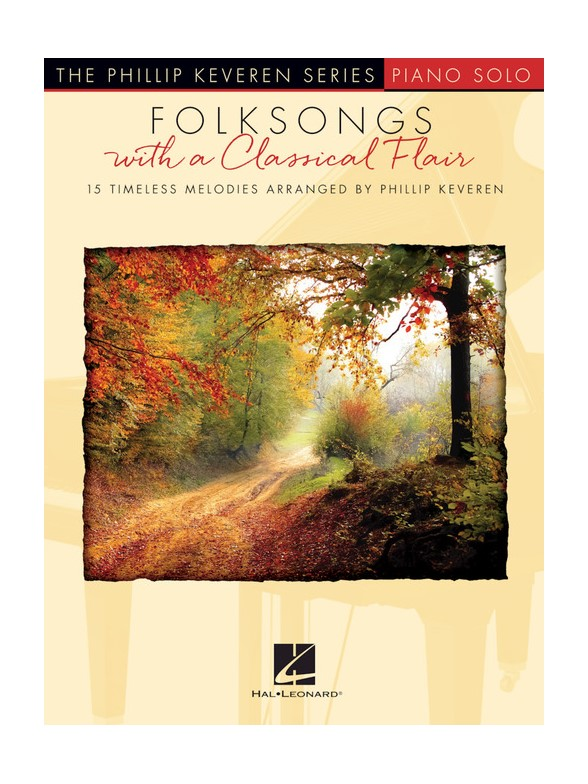 Arr. Phillip Keveren: Folksongs With A Classical Flair