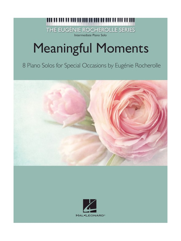 The Eugénie Rocherolle Series: Meaningful Moments
