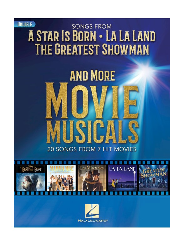 Songs FromA Star Is Born, The Greatest Showman, La La LandAnd More Movie Musicals (Ukulele)