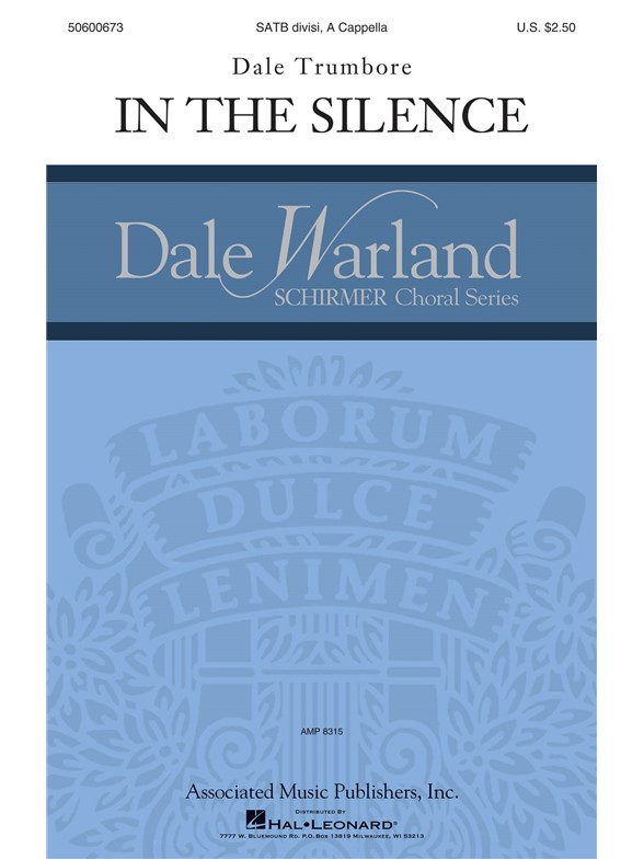 Dale Trumbore: In The Silence (SATB)