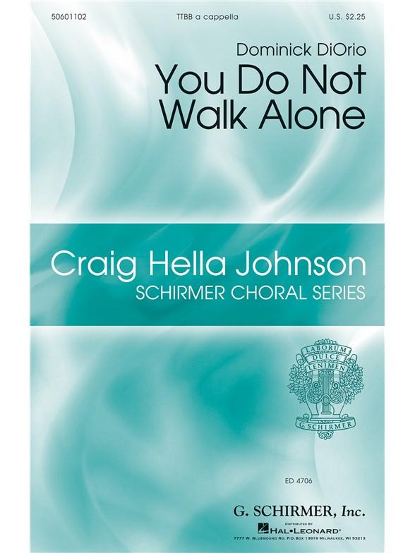 You Do Not Walk Alone (Arr. DiOrio) (TTBB)