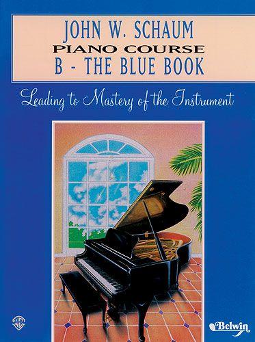 John W. Schaum: Piano Course B - The Blue Book