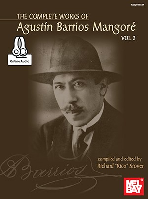 The Complete Works Of Agustin Barrios Mangore: Vol. 2 (Book/Online Audio)