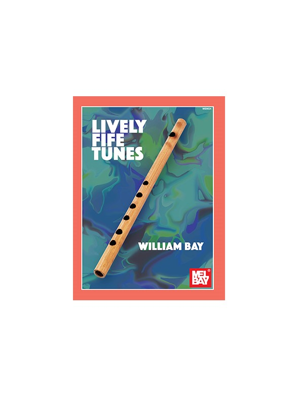 William Bay: Lively Fife Tunes