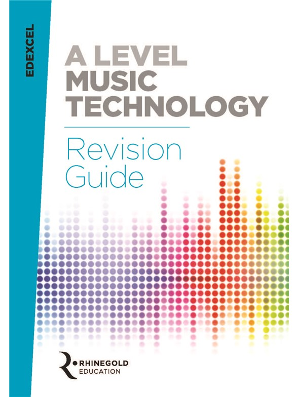 Rhinegold Education: Edexcel A Level Music Technology Revision Guide