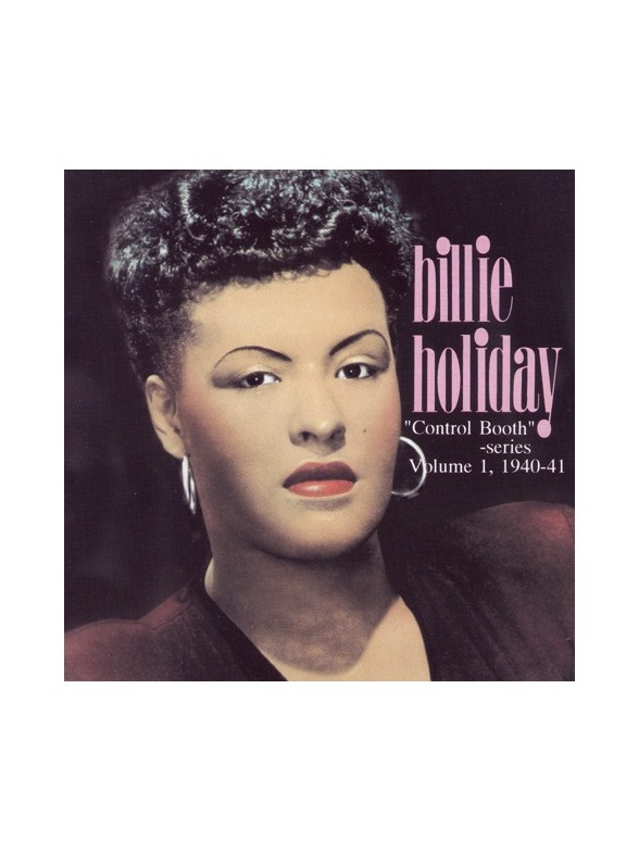 Billie Holiday: Control Booth Volume 1 (1940-1941)